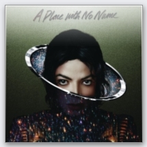 Xscape - Michael Jackson / A Place With No Name